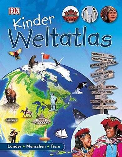 Kinder Weltatlas: Länder - Menschen - Tiere