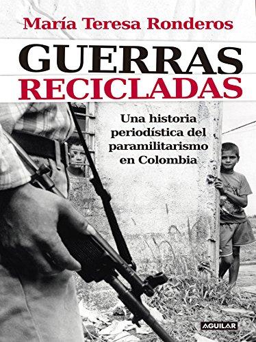 Guerras recicladas por María Teresa Ronderos