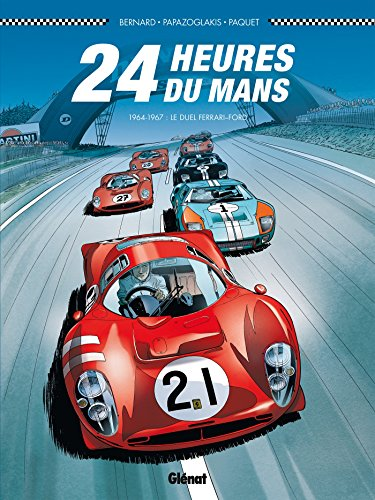24 Heures du Mans - 1964-1967: Le duel Ferrari-Ford par Denis Bernard