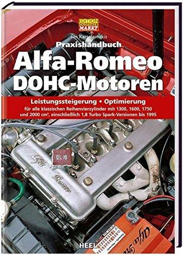 Praxishandbuch Alfa-Romeo DOHC-Motoren: Leistungssteigerung - Optimierung (VLB Reihenkürzel: SO997 - Edition Oldtimer Markt)