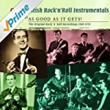 Great British Rock 'n' Roll Instrumentals - Just About As Good As It Gets!