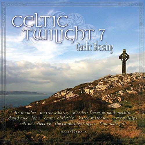 Celtic Twilight 7: Gaelic Blessing