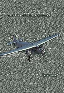 pucon: Last Plane to Pucon (English Edition)