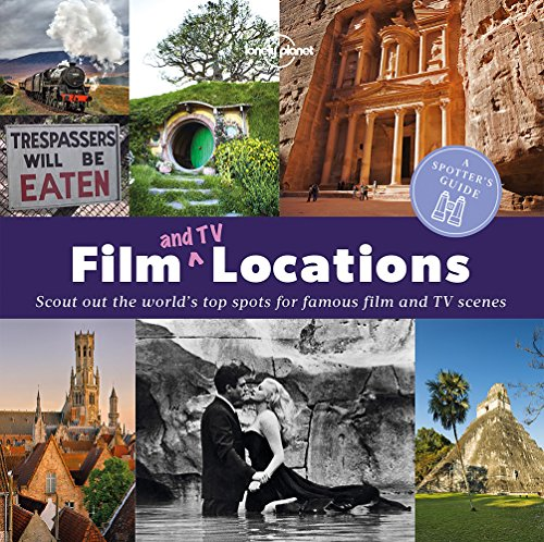 A Spotter's Guide to Film (and TV) Locations (Lonely Planet) par Lonely Planet