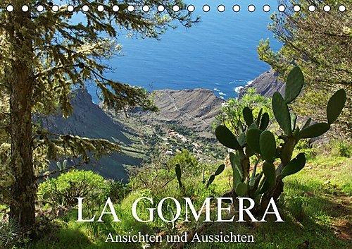 La Gomera - Ansichten und Aussichten (Tischkalender 2017 DIN A5 quer): Eine bunte Tour mit dreizehn Stationen über die zweitkleinste Insel der Kanaren (Monatskalender, 14 Seiten ) (CALVENDO Orte)