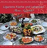 Liguriens Küche und Lebensart - Helga Maria Meyer