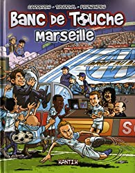 Banc de touche Hors-série : Marseille