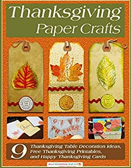 Thanksgiving Paper Crafts: 9 Thanksgiving Table Decoration Ideas ...