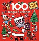100 images à colorier ! : Joyeux Noël ! - Dès 3 ans...
