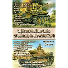 Light and Medium Tanks of Germany in the World War II: Unique modern and old world war technology