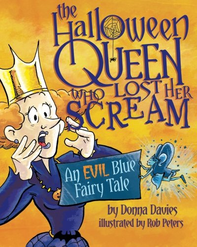The Halloween Queen Who Lost Her Scream: An Evil Blue Fairy Tale (Halloween Queens Scream)
