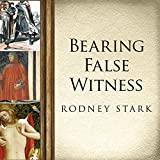 Bearing False Witness - Debunking Centuries of Anti-Catholic History - Tantor Audio - 13/09/2016
