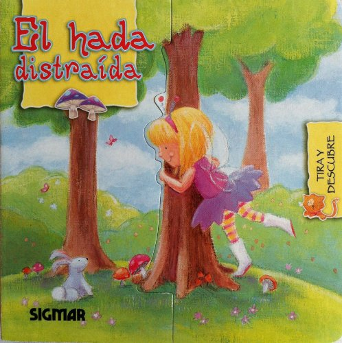 El hada distraida/The Silly Fairy (Abre y Cierra/Open and Close)
