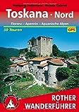 Toskana Nord: Florenz - Apennin - Apuanische Alpen. 50 Touren. Mit GPS-Tracks. (Rother Wanderführer) - Wolfgang Heitzmann