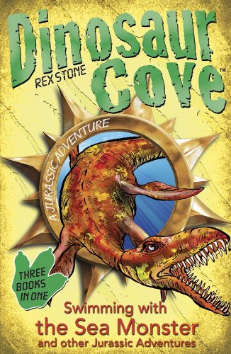 Dinosaur Cove: Swimming with the Sea Monster and other Jurassic Adventures (English Edition)