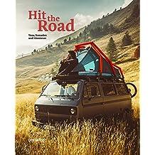 Hit The Road. Vans, Nomaden und Abenteuer