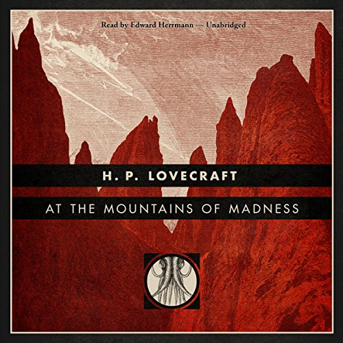 At the Mountains of Madness [Blackstone Edition]  Audiolibri