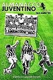 Almanacco Juventino - Volume 3 Gli anni '50 (Almanacco Juventino - Tutte le partite ufficiali della Juventus)