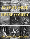 The Illustrations of Gustave Dore for the Divine Comedy: The Complete Collection