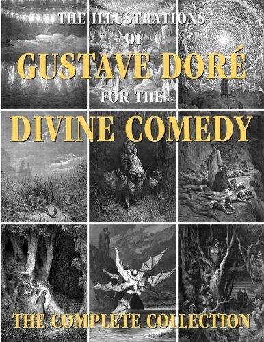 The Illustrations of Gustave Dore for the Divine Comedy: The Complete Collection por Gustave Dore