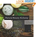 Natural Beauty Alchemy - Make Your Ow...