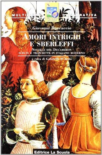 Amori intrighi e sberleffi. Novelle del Decameron scelte e trascritte in italiano moderno