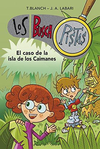 El caso de la isla de los caimanes (Serie Los BuscaPistas 5) por Teresa Blanch/José Ángel Labari Ilundain