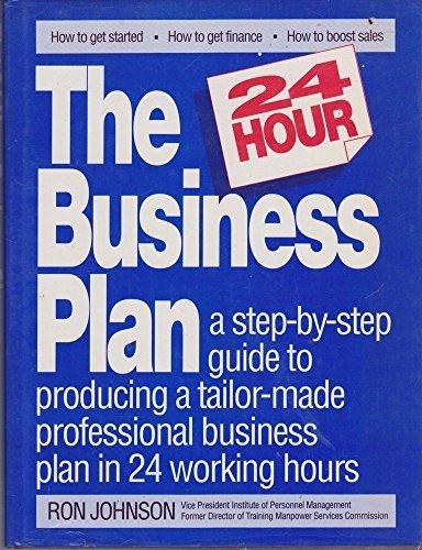 The 24 Hour Business Plan by Ron Johnson (1990-09-20) par Ron Johnson