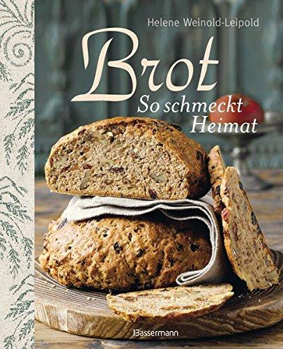 Brot - So schmeckt Heimat: Die besten Brotback-Rezepte (Schwarzbrot Kann)