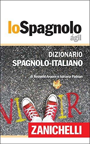 Lo Spagnolo Ágil Dizionario Spagnolo-Italiano / Diccionario Español-Italiano por Rossend Arqués