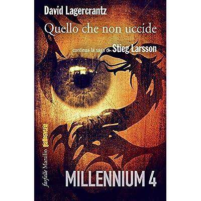 Quello Che Non Uccide. Millennium: 4