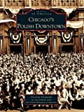 Chicago's Polish Downtown (Images of America) (English Edition)