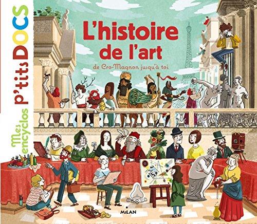 L'histoire de l'art, de Cro-Magnon jusqu'à toi: De l'homme de Cro-Magnon jusqu'à toi par Stéphane Frattini