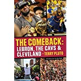 The Comeback: LeBron, the Cavs & Cleveland: How LeBron James Came Home and Brought a Championship to Cleveland (English Edition)