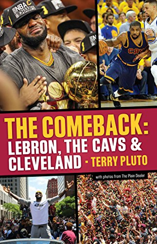 The Comeback: LeBron, the Cavs & Cleveland: How LeBron James Came Home and Brought a Championship to Cleveland (English Edition) por Terry Pluto