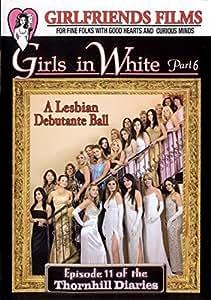 Girls In White Part 6 Lesbo Girlfriends Films Amazon