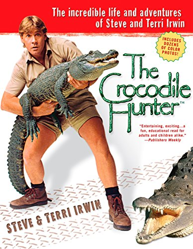 The Crocodile Hunter: The Incredible Life and Adventures of Steve and Terri Irwin (English Edition)