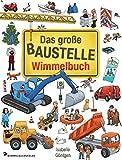 Das große Baustelle Wimmelbuch: Kinderbücher ab 2 Jahre mit fortlaufenden