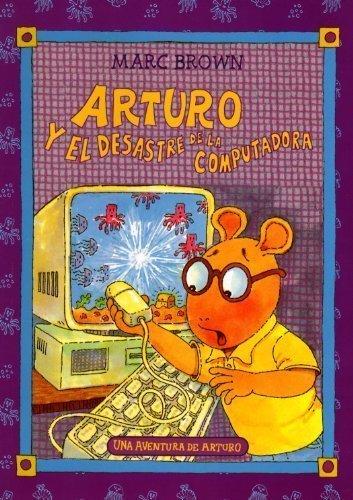 Arturo y el desastre de la computadora/Arthur's Computer Disaster par Marc Tolon Brown