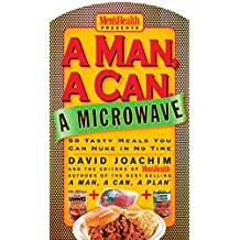 A Man, A Can, A Microwave (Man, a Can. Series)