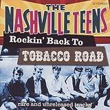 Songtexte von The Nashville Teens - Rockin' Back To Tobacco Road