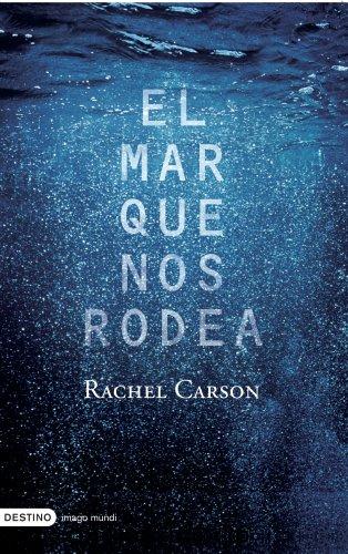 El mar que nos rodea (Imago Mundi) por Rachel Carson