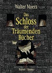 Das Schloss der Träumenden Bücher: Roman