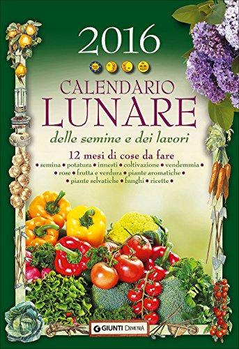 Calendario Delle Semine Pdf.Scaricare Calendario Lunare Delle Semine E Dei Lavori 2016