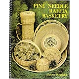 Pine Needle Raffia Basketry by McFarland, Jeannie Published by Baskets & Bullets Revised edition (1987) Paperback