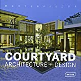 Masterpieces: Courtyard Architecture and Design