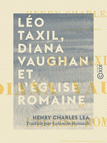 Lo Taxil, Diana Vaughan et l'glise romaine: Histoire d'une mystification