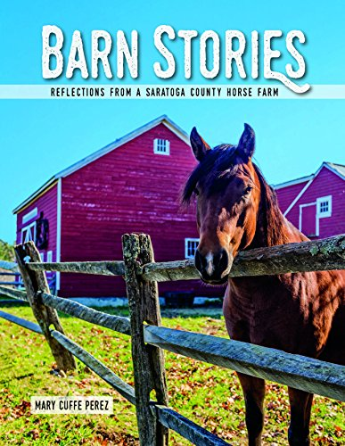 Barn Stories: Reflections from a Saratoga County Horse Farm -