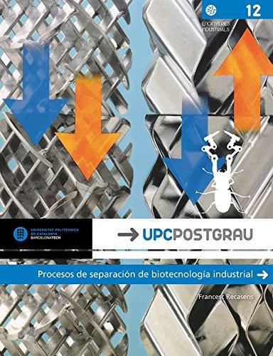 Procesos de separación de biotecnología industrial (UPCPostgrau) por Francesc Recasens Baxarias