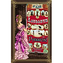 The Fair, Laudanum and Passion